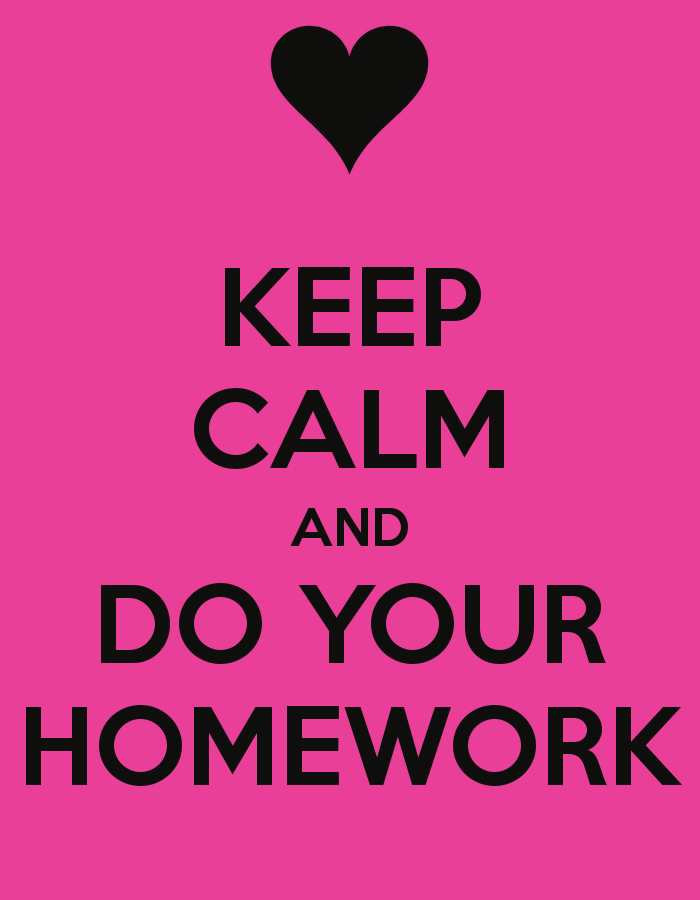 should homework be banned theplumpower keep calm and do your homework 113